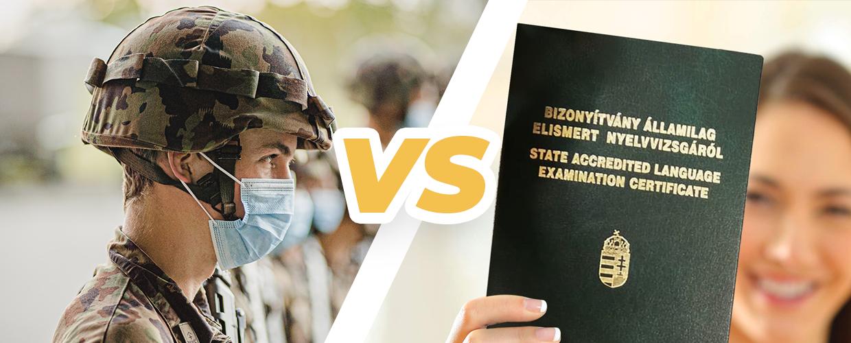 nyelvvizsga vagy katonai szolgálat melyik ér többet, katonai sozlgálat vs. középfokú nyelvvizsga